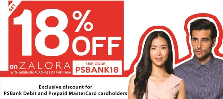 Instantly enjoy an 18% discount when you shop at ZALORA with your PSBank Debit and Prepaid MasterCard!