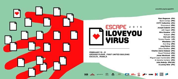Escape 2016: ILOVEYOU Virus – 98B COLLABoratory's  First Bi-annual Exhibition