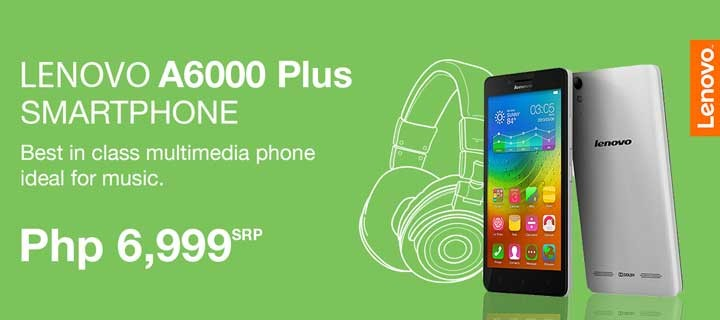 Best-in-class multimedia smartphone for everyone:  Lenovo A6000 Plus now available at retail stores nationwide