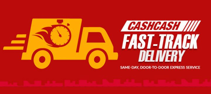 CashCash Pinoy Fast-Track Delivery – get the items you bought on the same day of payment confirmation