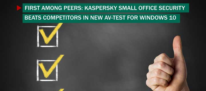 Kaspersky Small Office Security Is the Leader in New AV-TEST Research under Windows 10