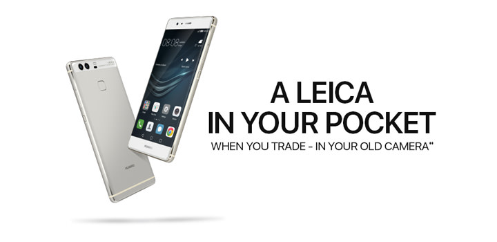 Trade in a working or non-working camera to get a 20% discount and freebies on the Huawei P9