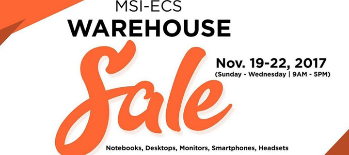 Discounts Galore! The MSI-ECS Warehouse Sale from Nov 19-22