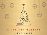 Light Up Your Christmas at A Circuit Holiday Night Market