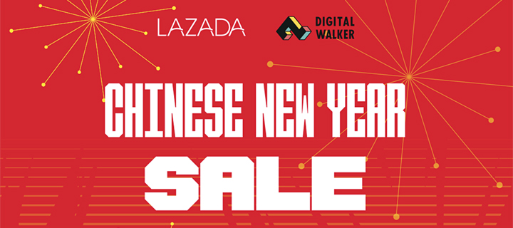 Digital Walker joins Lazada's Chinese New Year 2019 Generous Deals!