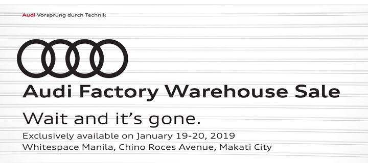 Drive your way to a new Audi with their Warehouse Sale 2019!