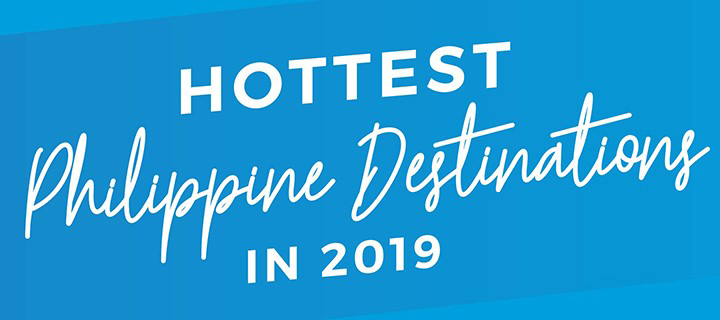 12 Hottest Destinations in the Philippines this 2019