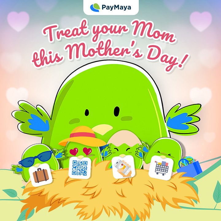 PayMaya gives you four awesome ways to show love to your mom on Mother's Day