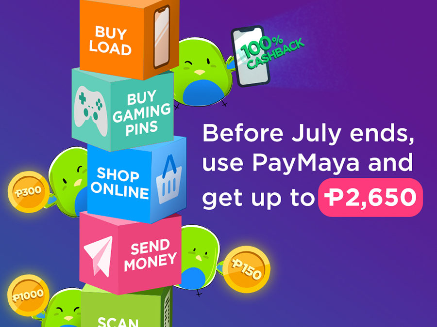 Say bye to July with as much as P2650 in cashback and more amazing perks from PayMaya