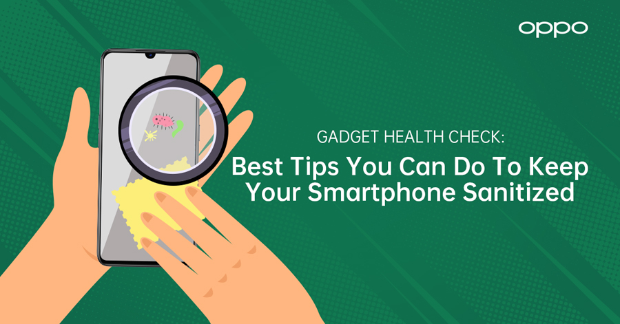 Gadget Health Check:  Best Tips You Can Do To Keep Your Smartphone Sanitized