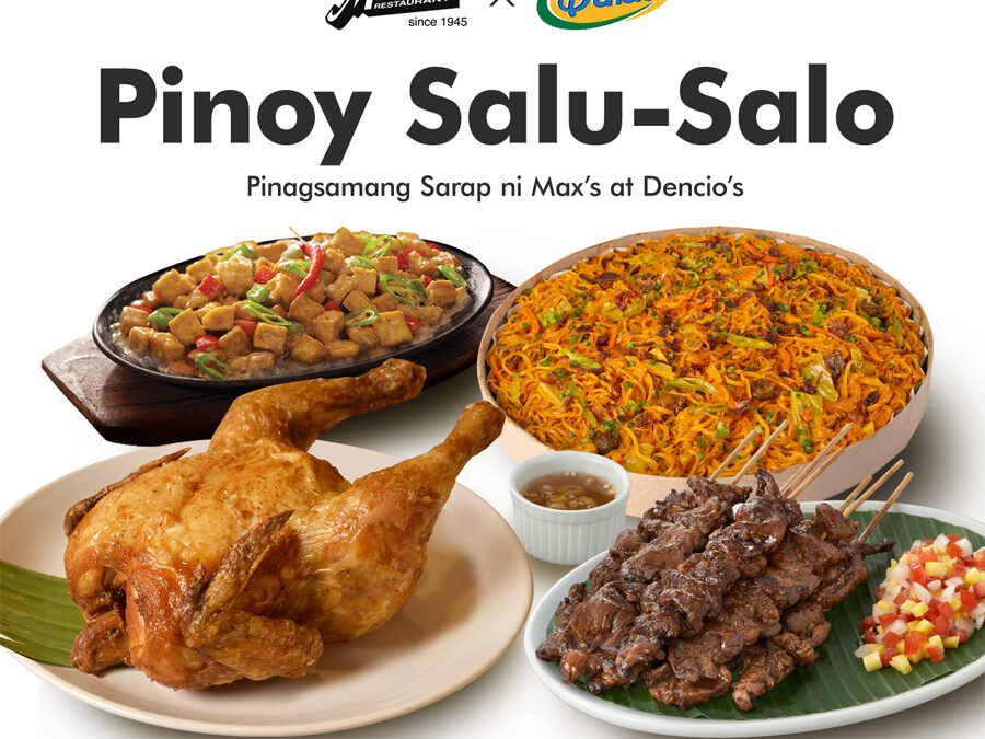Looking for That Classic Pinoy Salu-Salo? Max's and Dencio's Have Something for Every Kind of Family