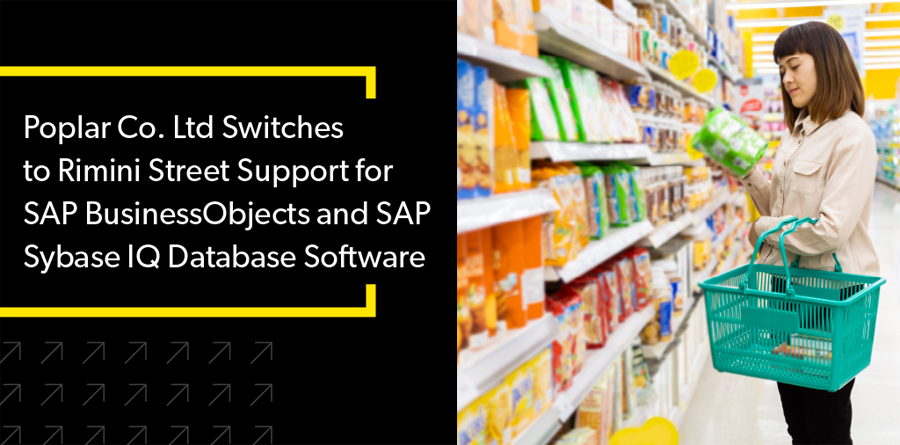 Poplar Co. Ltd Switches to Rimini Street Support for SAP BusinessObjects and SAP Sybase IQ Database Software