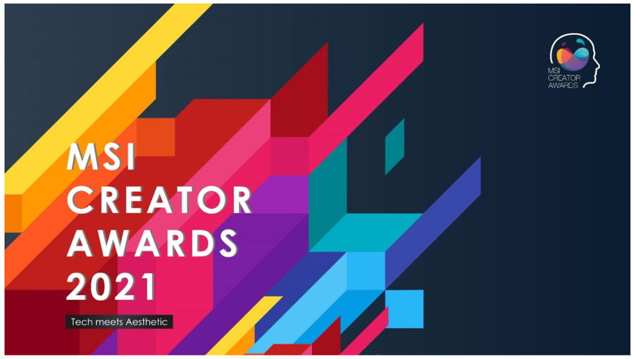 Welcome Worldwide Creators to Join MSI Creator Awards 2021