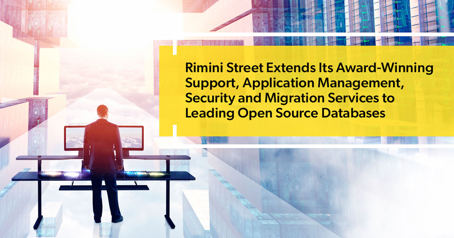 Rimini Street Extends Its Award-Winning Support, Application Management, Security and Migration Services to Leading Open Source Databases