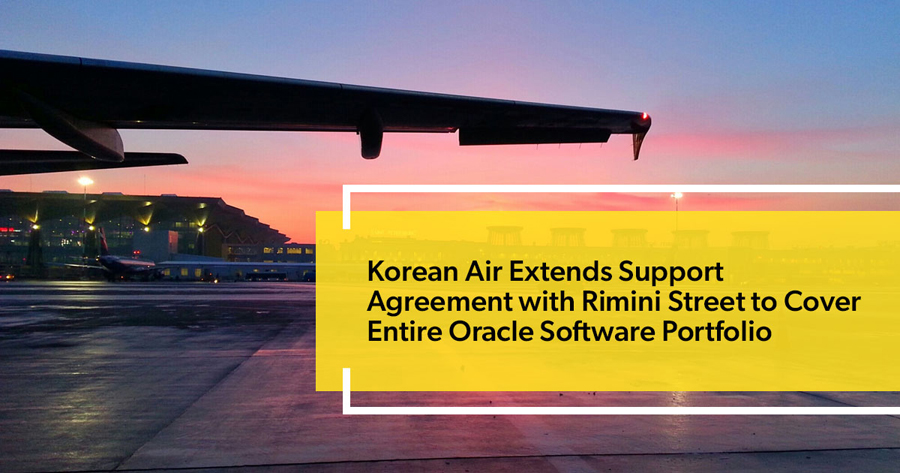 Korean Air Extends Support Agreement with Rimini Street to Cover Entire Oracle Software Portfolio